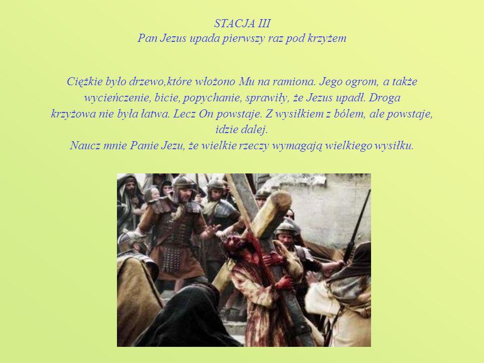 STACJA II Pan Jezus obarczony krzyżem Chrystus Pan zgodnie ze zwyczajem żydowskim sam niósł belkę, do której potem został przybity. Przyjął na swoje w