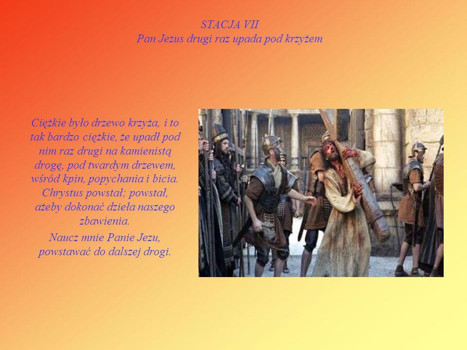 STACJA VI Weronika ociera twarz Panu Jezusowi A kiedy Jezus był w drodze, pewna niewiasta przedarła się z tłumu i otarła Mu twarz swoją chustą. W morz