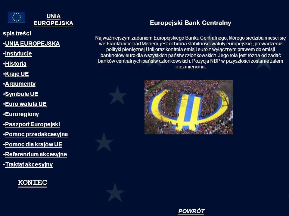 Europejski Bank Centralny Najważniejszym zadaniem Europejskiego Banku Centralnego, którego siedziba mieści się we Frankfurcie nad Menem, jest ochrona