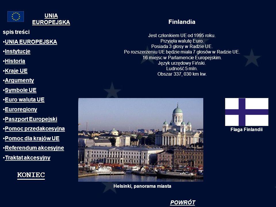 Finlandia Jest członkiem UE od 1995 roku. Przyjęła walutę Euro. Posiada 3 głosy w Radzie UE. Po rozszerzeniu UE będzie miała 7 głosów w Radzie UE. 16