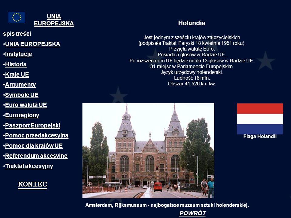 Holandia Jest jednym z sześciu krajów założycielskich (podpisała Traktat Paryski 18 kwietnia 1951 roku). Przyjęła walutę Euro. Posiada 5 głosów w Radz