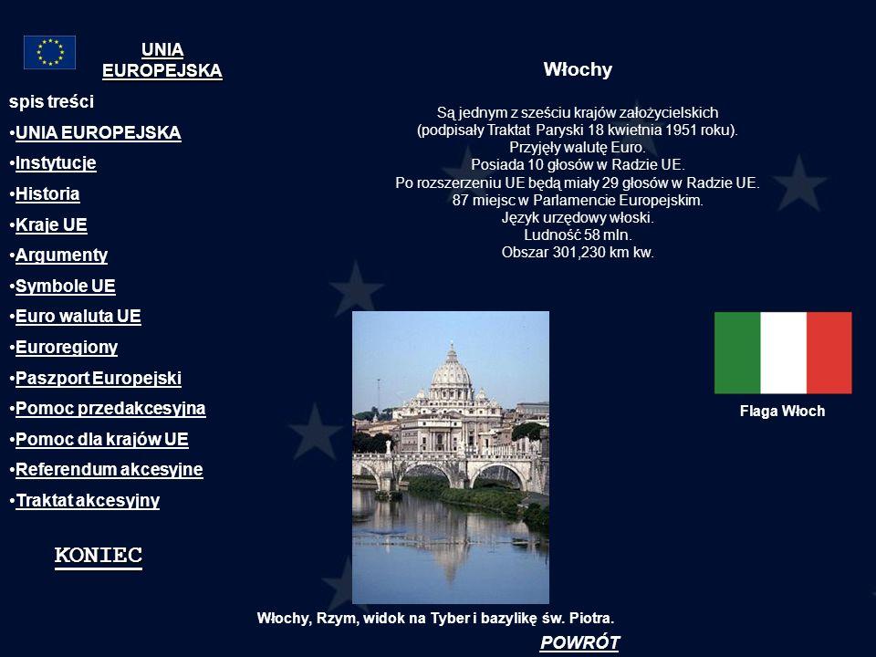Włochy Są jednym z sześciu krajów założycielskich (podpisały Traktat Paryski 18 kwietnia 1951 roku). Przyjęły walutę Euro. Posiada 10 głosów w Radzie