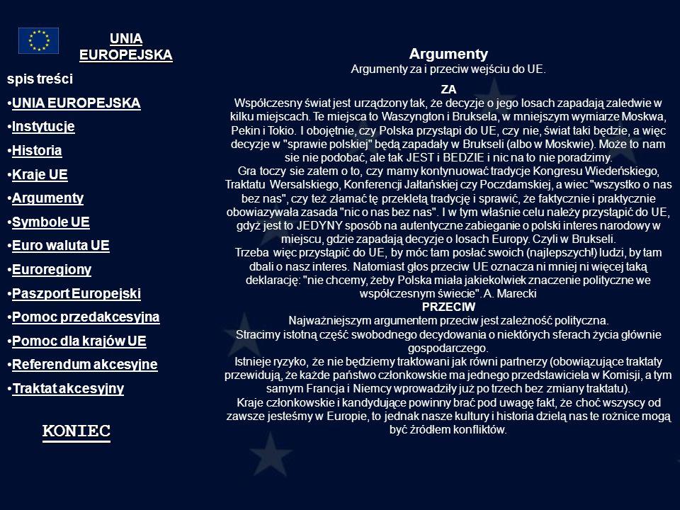 Argumenty Argumenty za i przeciw wejściu do UE. ZA Współczesny świat jest urządzony tak, że decyzje o jego losach zapadają zaledwie w kilku miejscach.