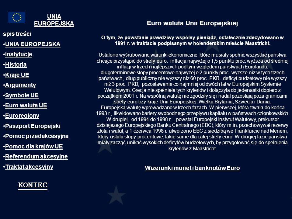 Euro waluta Unii Europejskiej O tym, że powstanie prawdziwy wspólny pieniądz, ostatecznie zdecydowano w 1991 r. w traktacie podpisanym w holenderskim