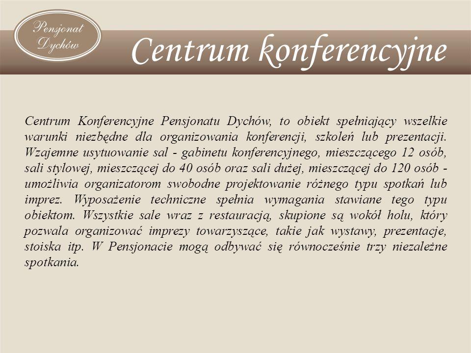 Centrum konferencyjne Centrum Konferencyjne Pensjonatu Dychów, to obiekt spełniający wszelkie warunki niezbędne dla organizowania konferencji, szkoleń