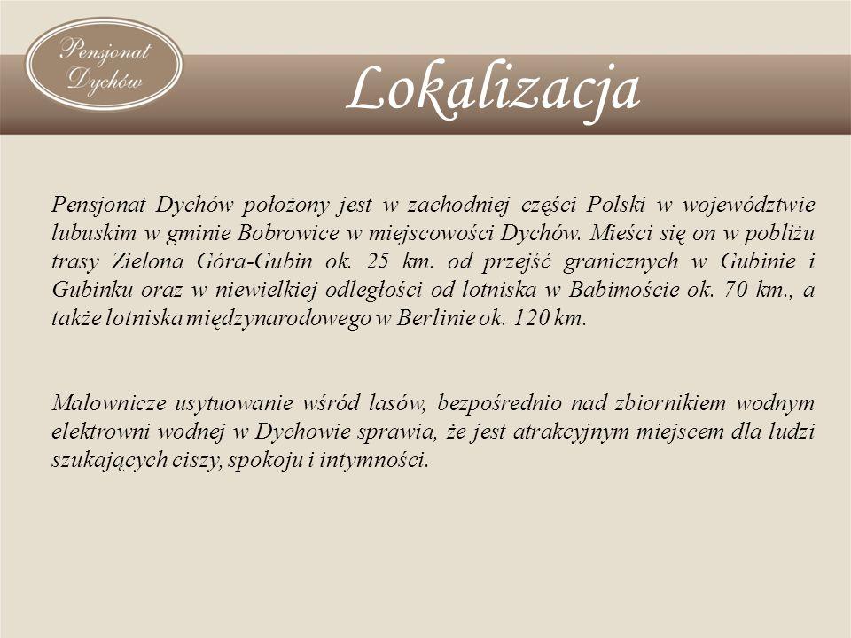 Lokalizacja Pensjonat Dychów położony jest w zachodniej części Polski w województwie lubuskim w gminie Bobrowice w miejscowości Dychów. Mieści się on