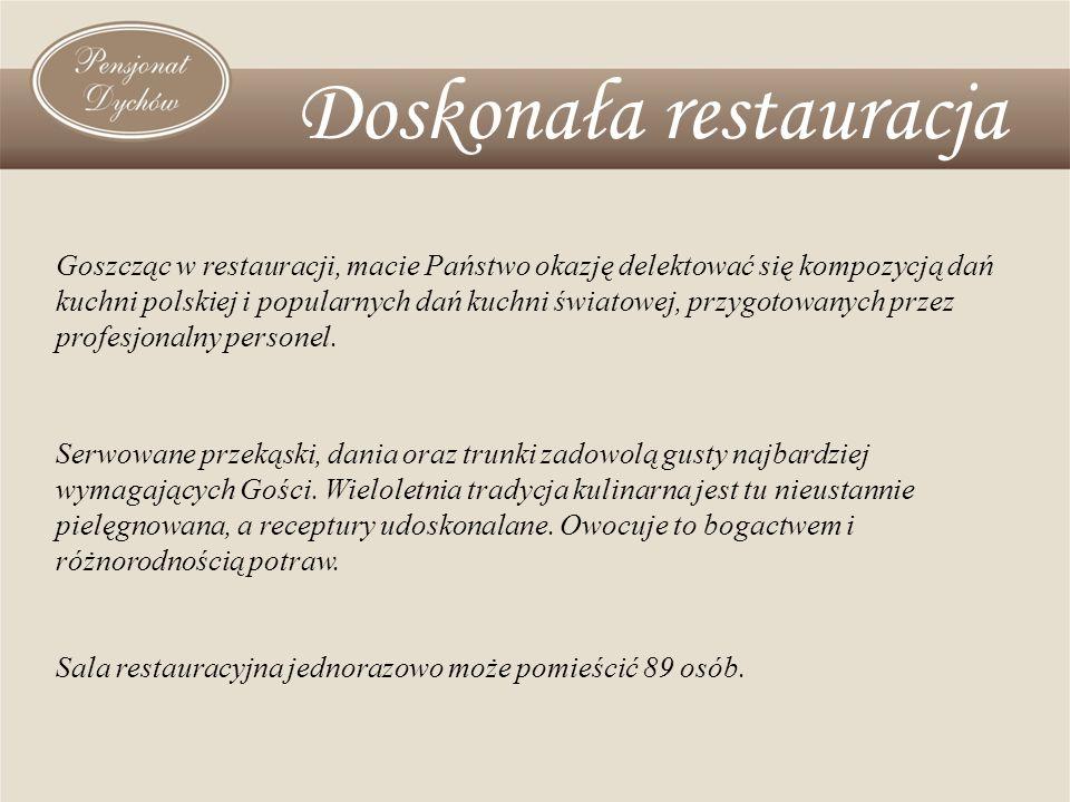 Doskonała restauracja Goszcząc w restauracji, macie Państwo okazję delektować się kompozycją dań kuchni polskiej i popularnych dań kuchni światowej, p