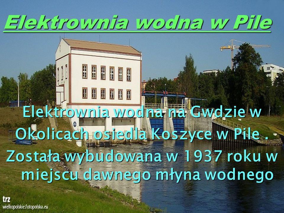 Elektrownia wodna w Pile Elektrownia wodna na Gwdzie w Okolicach osiedla Koszyce w Pile. Została wybudowana w 1937 roku w miejscu dawnego młyna wodneg