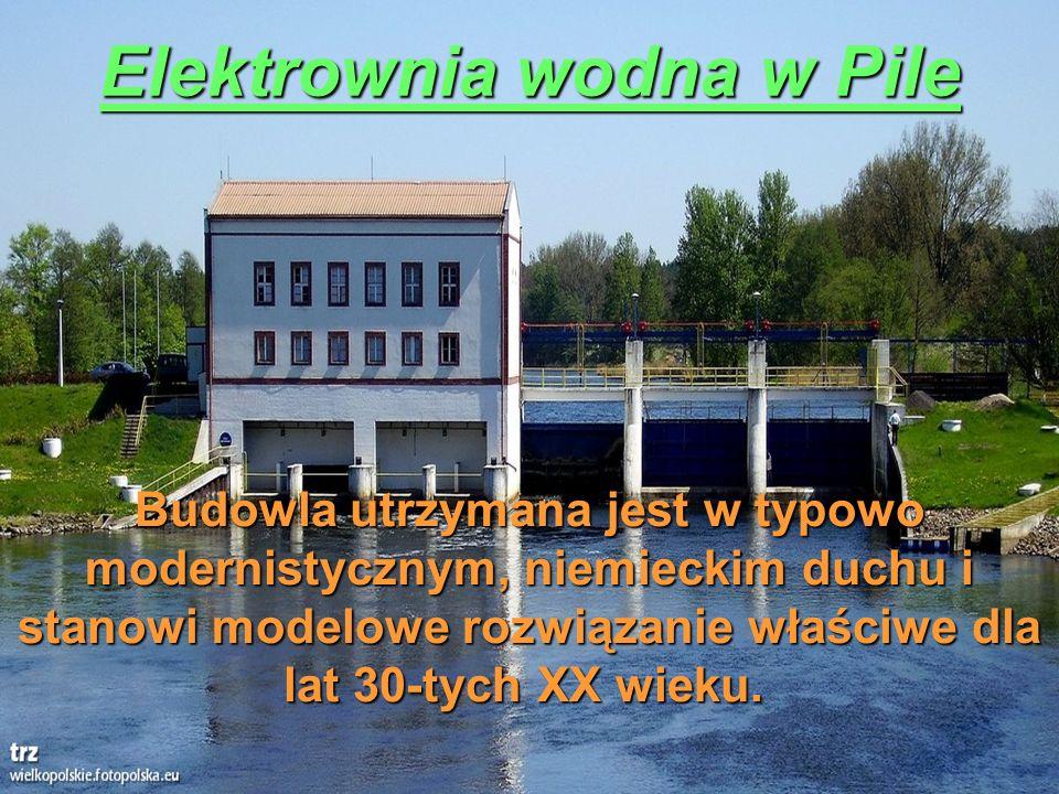 Elektrownia wodna w Pile Budowla utrzymana jest w typowo modernistycznym, niemieckim duchu i stanowi modelowe rozwiązanie właściwe dla lat 30-tych XX