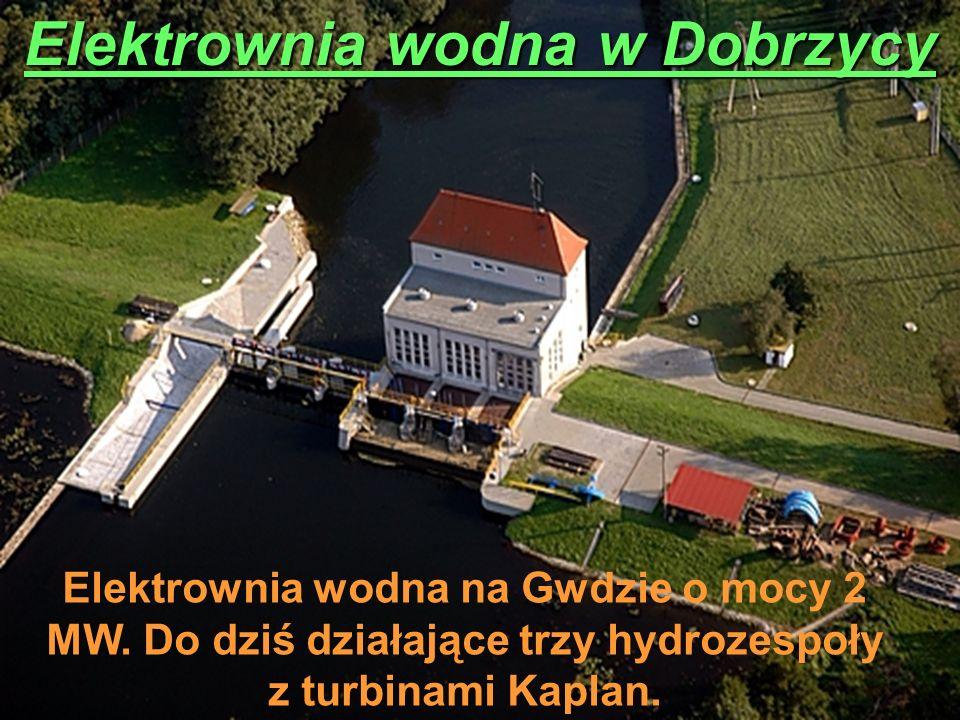 Elektrownia wodna w Dobrzycy Elektrownia wodna na Gwdzie o mocy 2 MW. Do dziś działające trzy hydrozespoły z turbinami Kaplan.