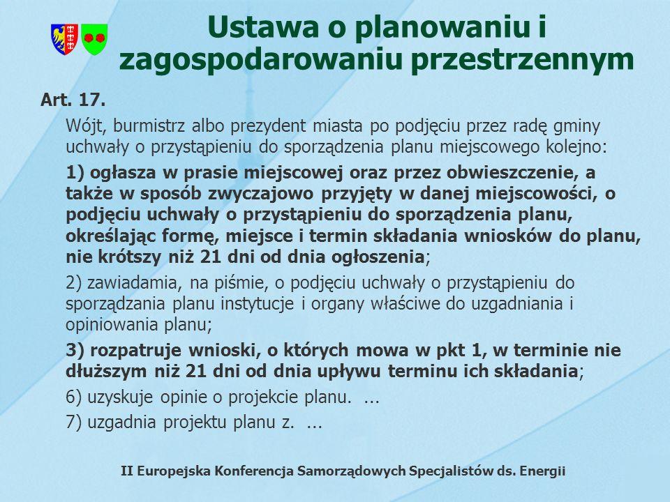 Ustawa o planowaniu i zagospodarowaniu przestrzennym Art. 17. Wójt, burmistrz albo prezydent miasta po podjęciu przez radę gminy uchwały o przystąpien