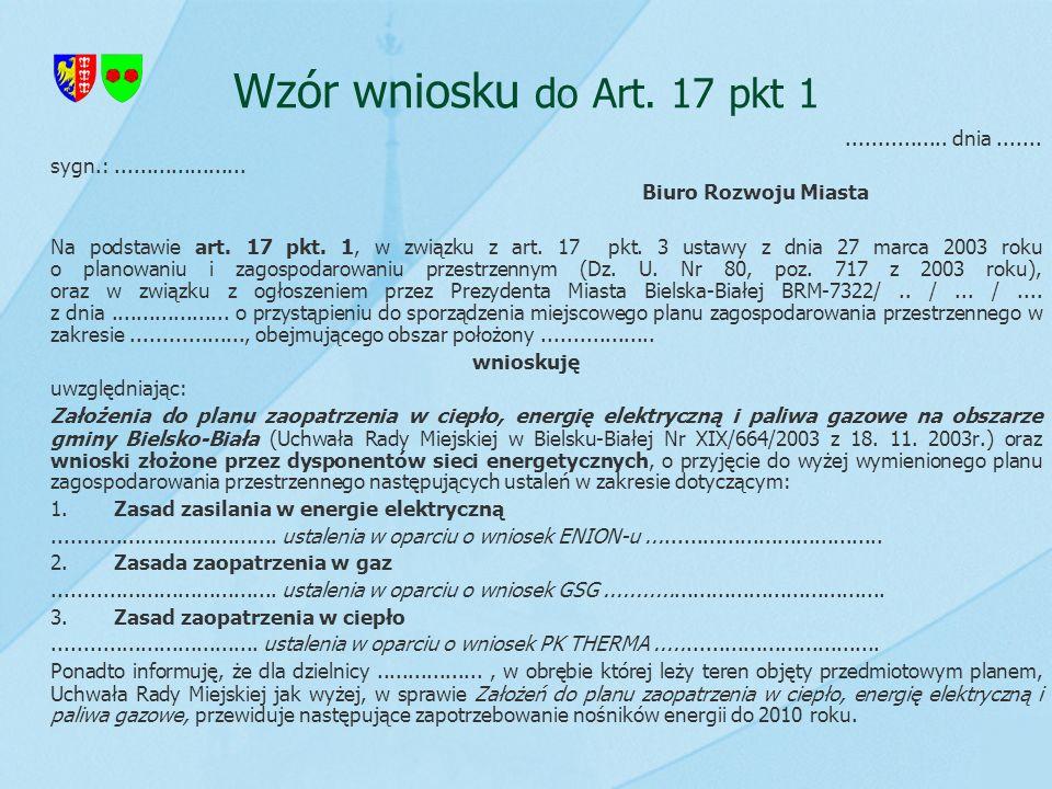 Wzór wniosku do Art. 17 pkt 1................ dnia....... sygn.:..................... Biuro Rozwoju Miasta Na podstawie art. 17 pkt. 1, w związku z ar
