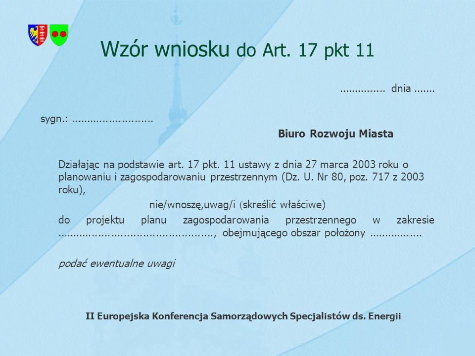 Wzór wniosku do Art. 17 pkt 11............... dnia....... sygn.:.......................... Biuro Rozwoju Miasta Działając na podstawie art. 17 pkt. 11