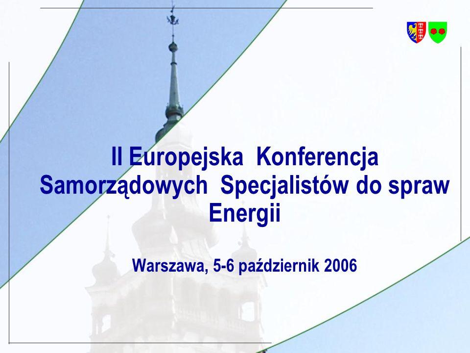 II Europejska Konferencja Samorządowych Specjalistów do spraw Energii Warszawa, 5-6 październik 2006