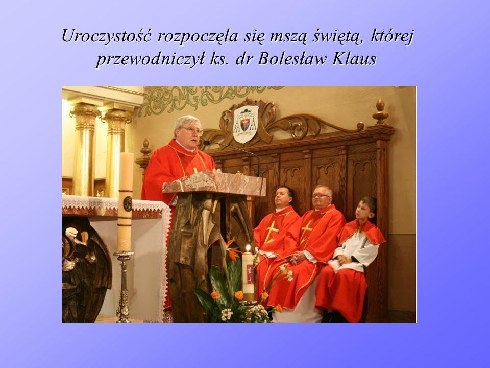 Uroczystość rozpoczęła się mszą świętą, której przewodniczył ks. dr Bolesław Klaus