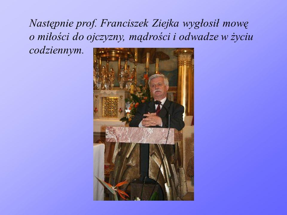 Następnie prof. Franciszek Ziejka wygłosił mowę o miłości do ojczyzny, mądrości i odwadze w życiu codziennym.