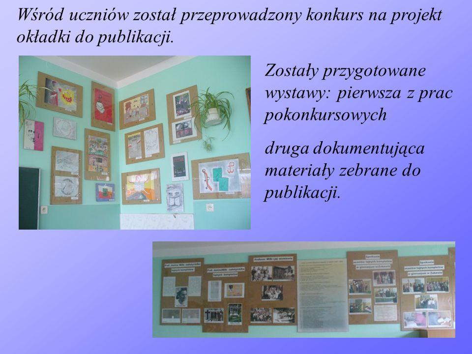 Wśród uczniów został przeprowadzony konkurs na projekt okładki do publikacji. Zostały przygotowane wystawy: pierwsza z prac pokonkursowych druga dokum