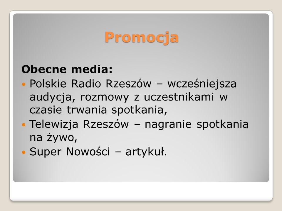 Promocja Obecne media: Polskie Radio Rzeszów – wcześniejsza audycja, rozmowy z uczestnikami w czasie trwania spotkania, Telewizja Rzeszów – nagranie s