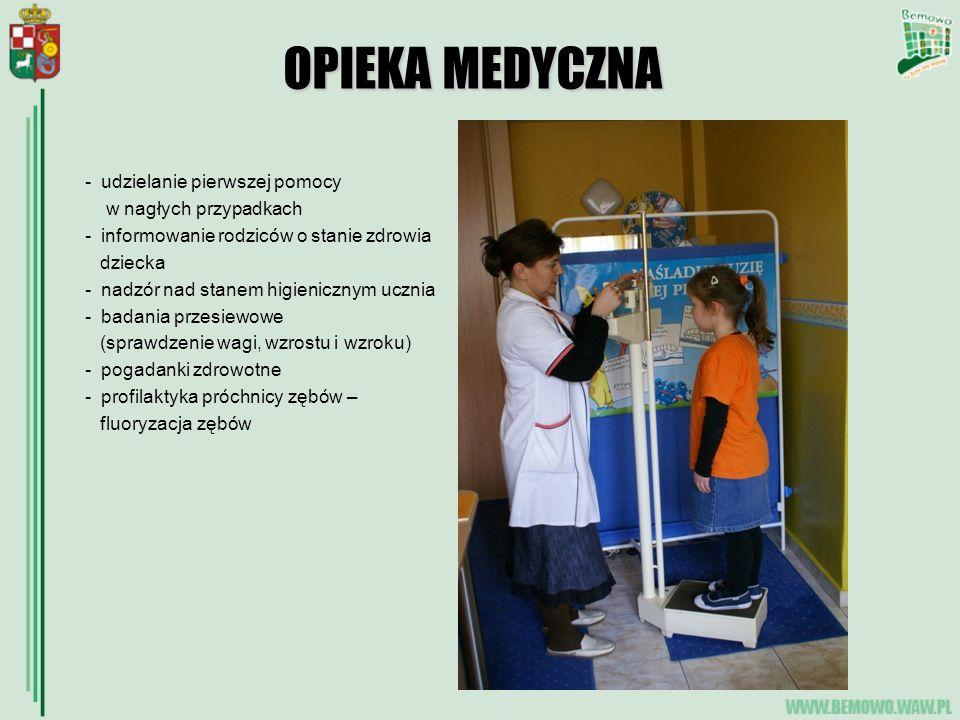 OPIEKA MEDYCZNA - udzielanie pierwszej pomocy w nagłych przypadkach - informowanie rodziców o stanie zdrowia dziecka - nadzór nad stanem higienicznym