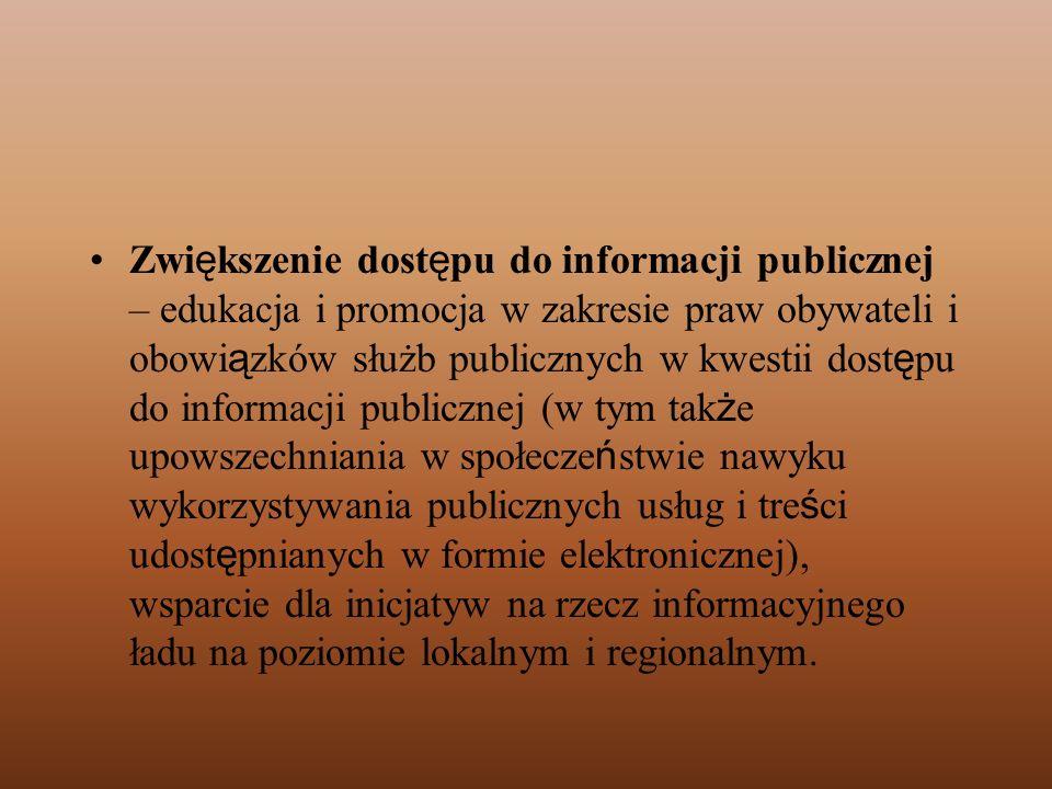 Zwi ę kszenie dost ę pu do informacji publicznej – edukacja i promocja w zakresie praw obywateli i obowi ą zków służb publicznych w kwestii dost ę pu
