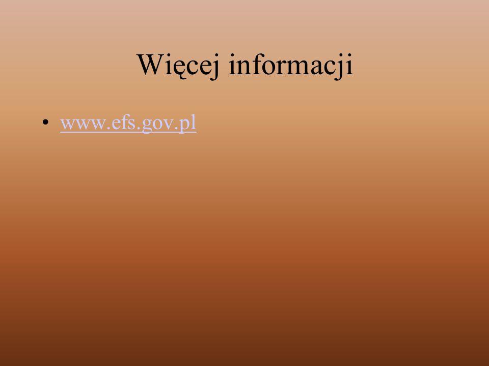 Więcej informacji www.efs.gov.pl