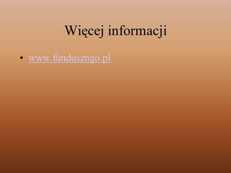 Więcej informacji www.funduszngo.pl