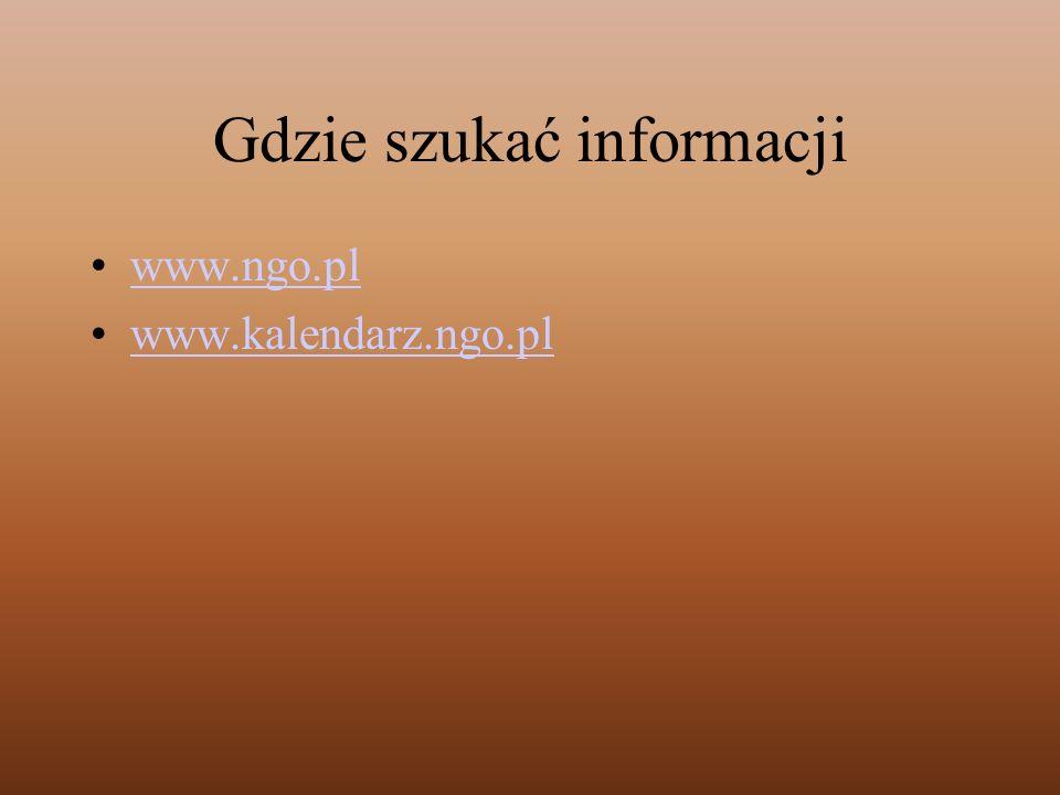 Gdzie szukać informacji www.ngo.pl www.kalendarz.ngo.pl