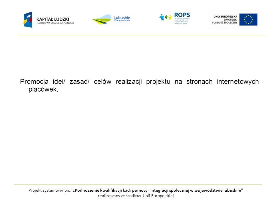 Projekt systemowy pn.: Podnoszenie kwalifikacji kadr pomocy i integracji społecznej w województwie lubuskim realizowany ze środków Unii Europejskiej P