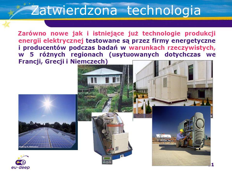 11 Zarówno nowe jak i istniejące już technologie produkcji energii elektrycznej testowane są przez firmy energetyczne i producentów podczas badań w warunkach rzeczywistych, w 5 różnych regionach (usytuowanych dotychczas we Francji, Grecji i Niemczech) Zatwierdzona technologia