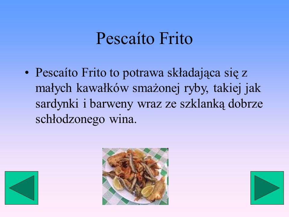 Dania Główne Największą sławą Hiszpanię okryły dania główne.