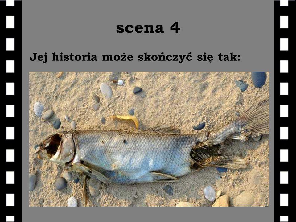 scena 4 Jej historia może skończyć się tak: