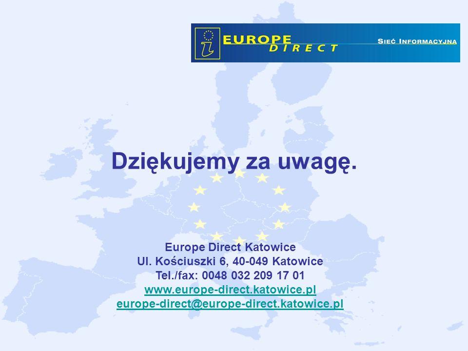 Dziękujemy za uwagę. Europe Direct Katowice Ul. Kościuszki 6, 40-049 Katowice Tel./fax: 0048 032 209 17 01 www.europe-direct.katowice.pl europe-direct