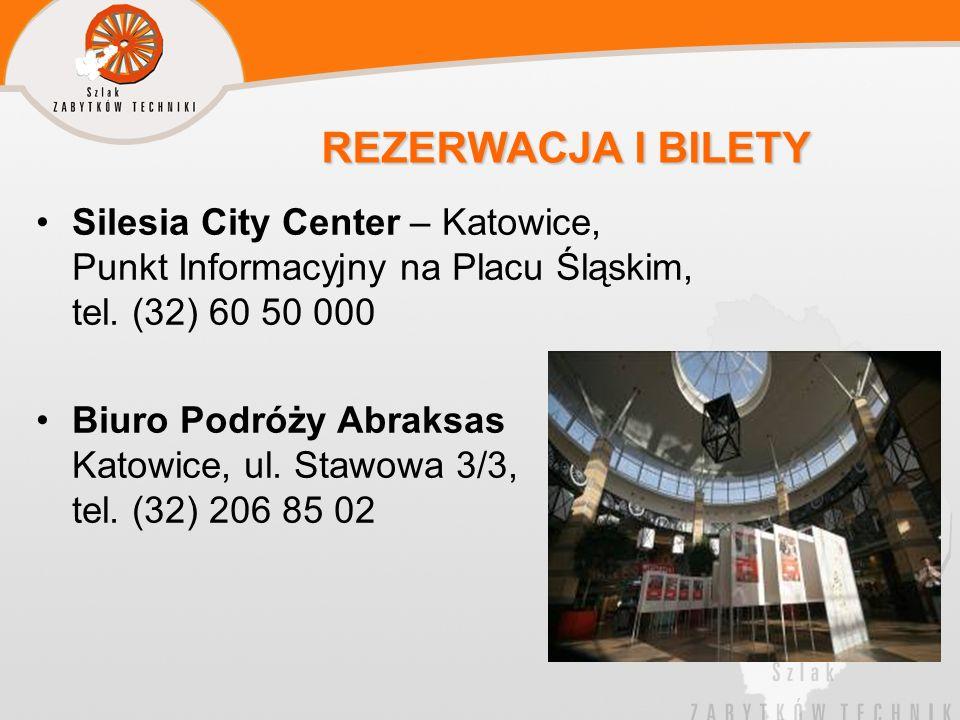 REZERWACJA I BILETY REZERWACJA I BILETY Silesia City Center – Katowice, Punkt Informacyjny na Placu Śląskim, tel. (32) 60 50 000 Biuro Podróży Abraksa