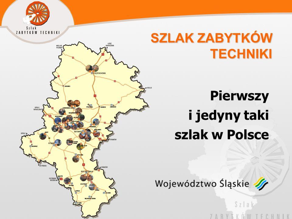 Pierwszy i jedyny taki szlak w Polsce SZLAK ZABYTKÓW TECHNIKI SZLAK ZABYTKÓW TECHNIKI