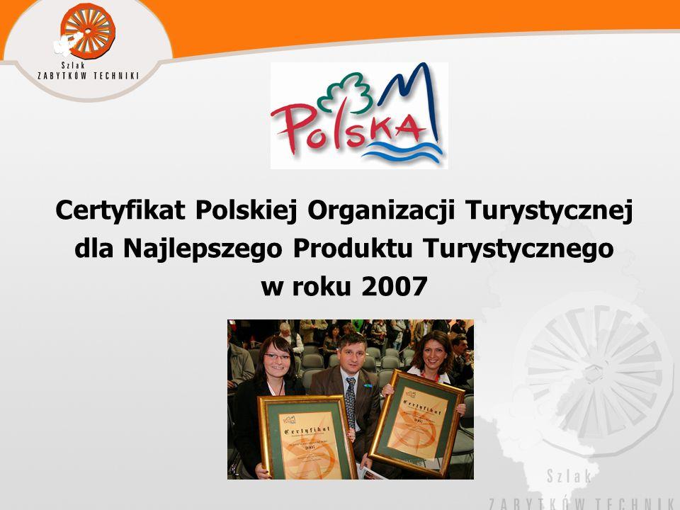 Certyfikat Polskiej Organizacji Turystycznej dla Najlepszego Produktu Turystycznego w roku 2007