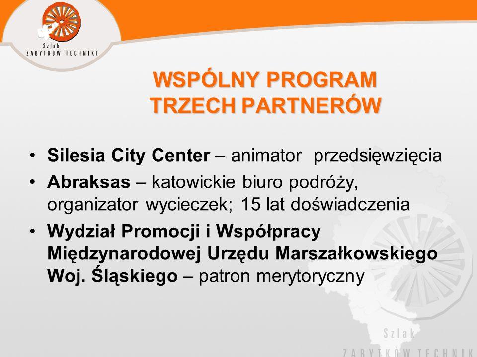 WSPÓLNY PROGRAM TRZECH PARTNERÓW Silesia City Center – animator przedsięwzięcia Abraksas – katowickie biuro podróży, organizator wycieczek; 15 lat doś