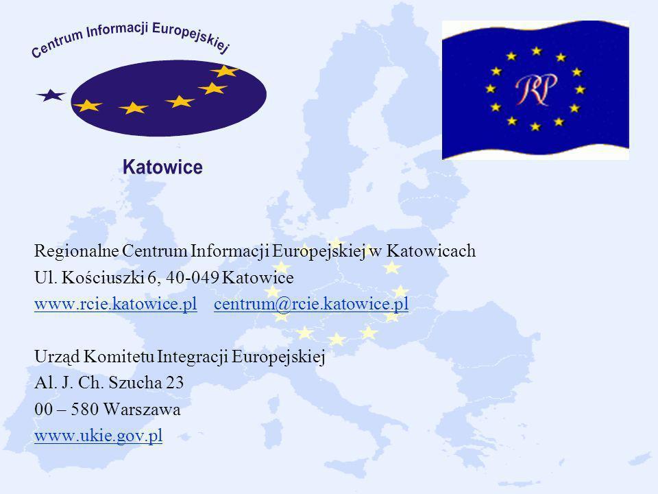Regionalne Centrum Informacji Europejskiej w Katowicach Ul. Kościuszki 6, 40-049 Katowice www.rcie.katowice.plwww.rcie.katowice.pl centrum@rcie.katowi
