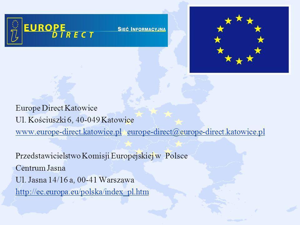 Europe Direct Katowice Ul. Kościuszki 6, 40-049 Katowice www.europe-direct.katowice.plwww.europe-direct.katowice.pl europe-direct@europe-direct.katowi