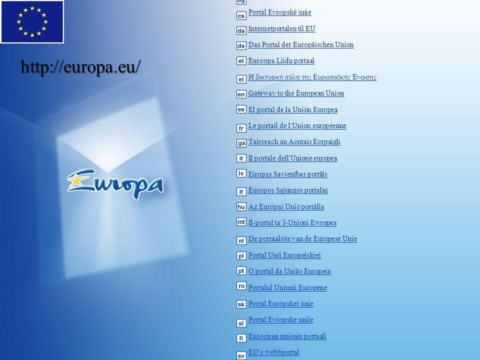 Портал на Европейския съюз Portál Evropské unie Internetportalen til EU Das Portal der Europäischen Union Euroopa Liidu portaal Η δικτυακή πύλη της Ευ