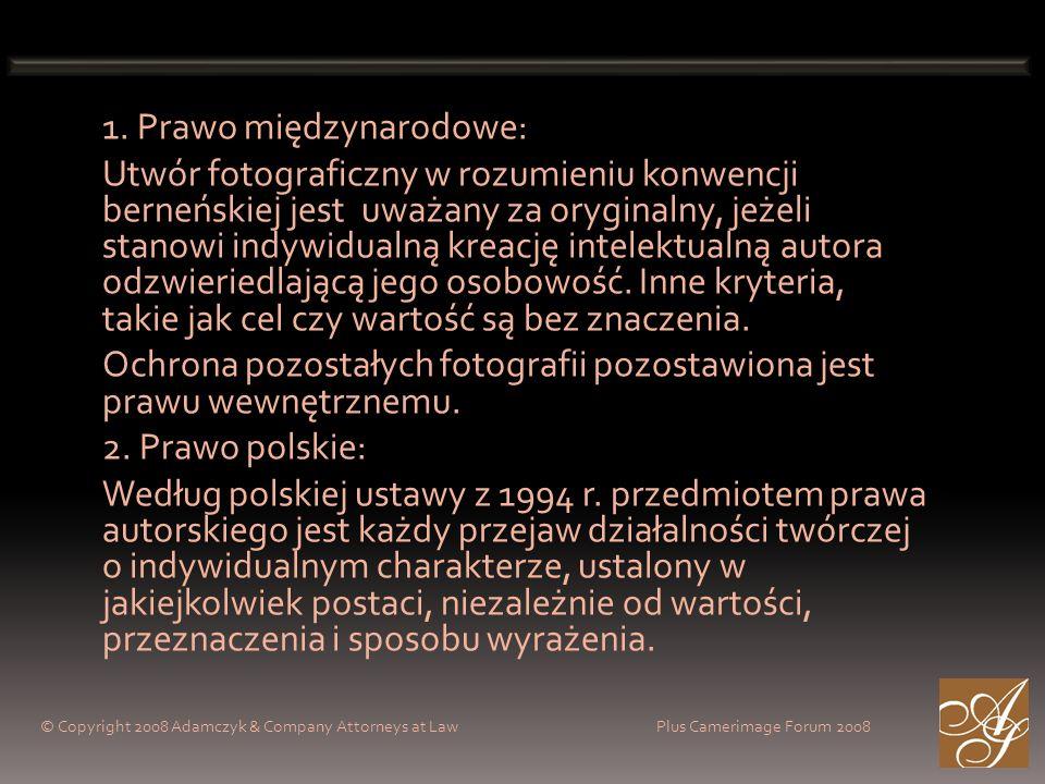 1. Prawo międzynarodowe: Utwór fotograficzny w rozumieniu konwencji berneńskiej jest uważany za oryginalny, jeżeli stanowi indywidualną kreację intele