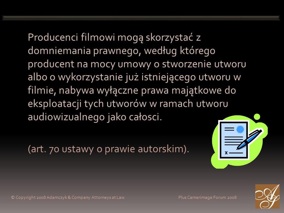 Producenci filmowi mogą skorzystać z domniemania prawnego, według którego producent na mocy umowy o stworzenie utworu albo o wykorzystanie już istniejącego utworu w filmie, nabywa wyłączne prawa majątkowe do eksploatacji tych utworów w ramach utworu audiowizualnego jako całosci.
