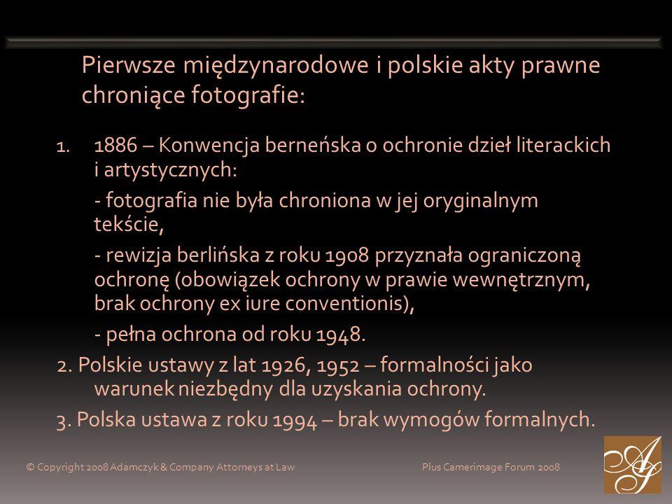 Pierwsze międzynarodowe i polskie akty prawne chroniące fotografie: 1. 1886 – Konwencja berneńska o ochronie dzieł literackich i artystycznych: - foto
