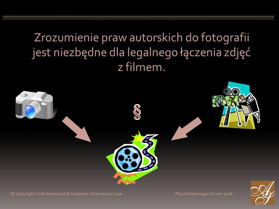 Zrozumienie praw autorskich do fotografii jest niezbędne dla legalnego łączenia zdjęć z filmem. © Copyright 2008 Adamczyk & Company Attorneys at Law P