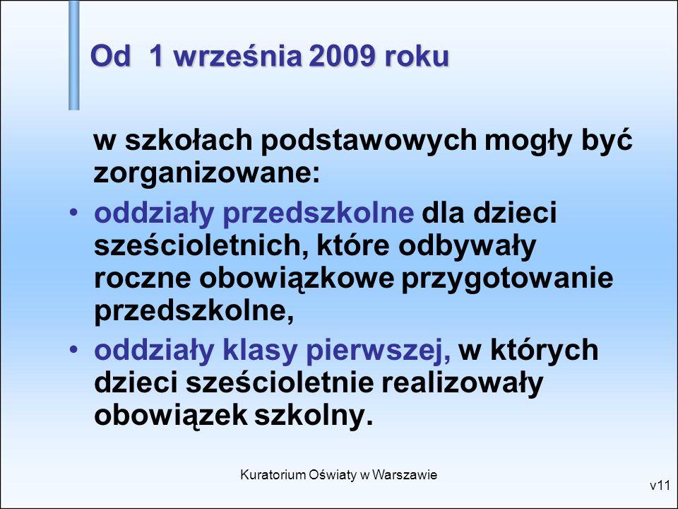 Kuratorium Oświaty w Warszawie v11 w szkołach podstawowych mogły być zorganizowane: oddziały przedszkolne dla dzieci sześcioletnich, które odbywały ro
