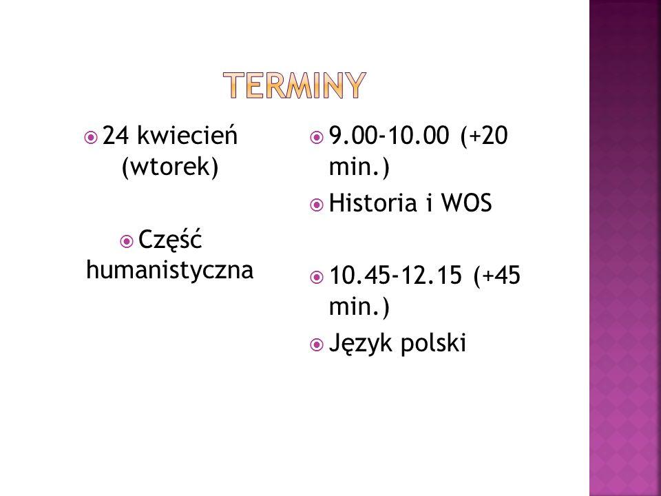 25 kwiecień (środa) Część matematyczno - przyrodnicza 9.00-10.00 (+20 min.) Biologia, chemia, fizyka, geografia 10.45-12.15 (+45 min.) Matematyka