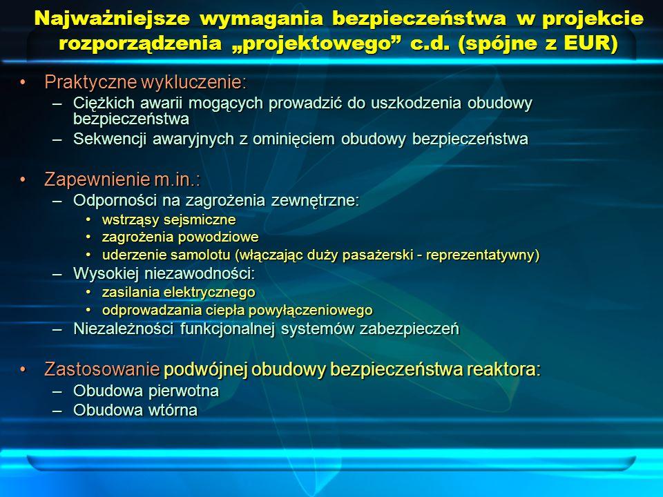 Najważniejsze wymagania bezpieczeństwa w projekcie rozporządzenia projektowego c.d. (spójne z EUR) Praktyczne wykluczenie:Praktyczne wykluczenie: –Cię
