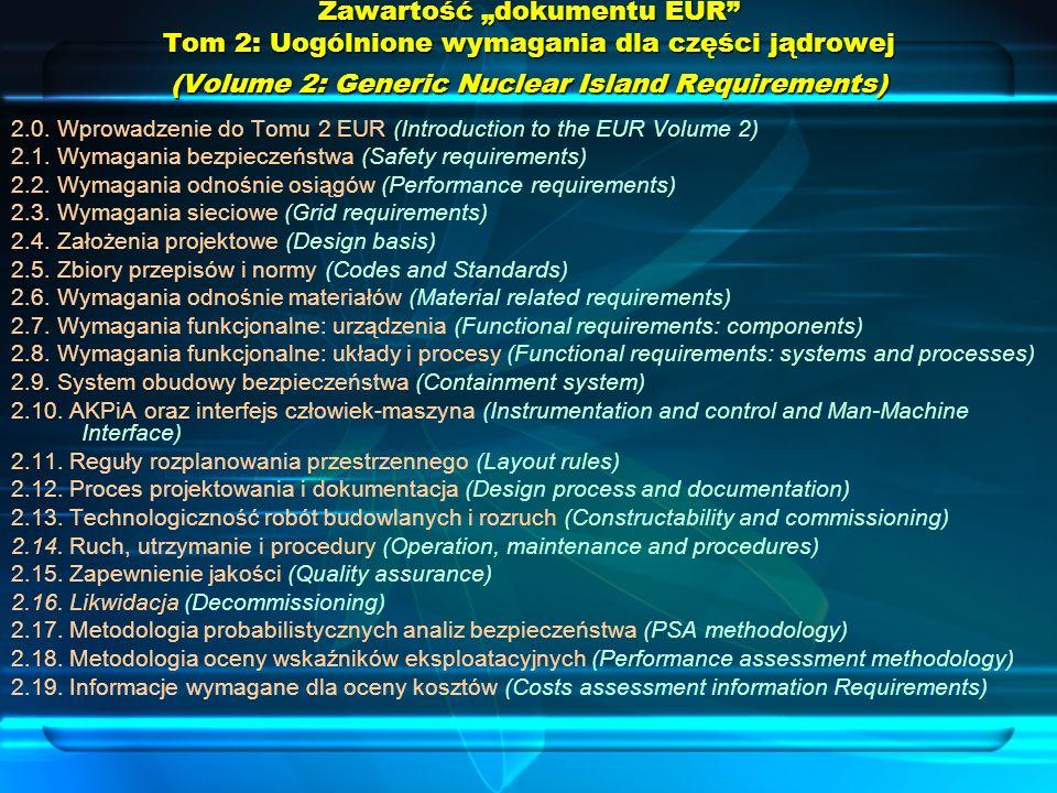 Zawartość dokumentu EUR Tom 2: Uogólnione wymagania dla części jądrowej (Volume 2: Generic Nuclear Island Requirements) 2.0. Wprowadzenie do Tomu 2 EU