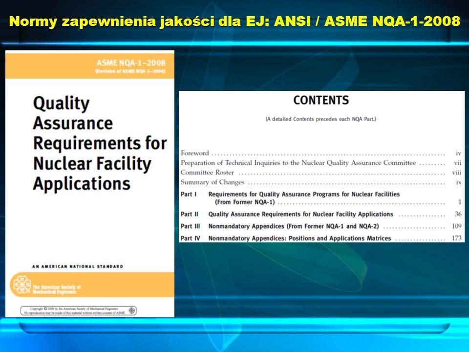 Normy zapewnienia jakości dla Normy zapewnienia jakości dla EJ: ANSI / ASME NQA-1-2008