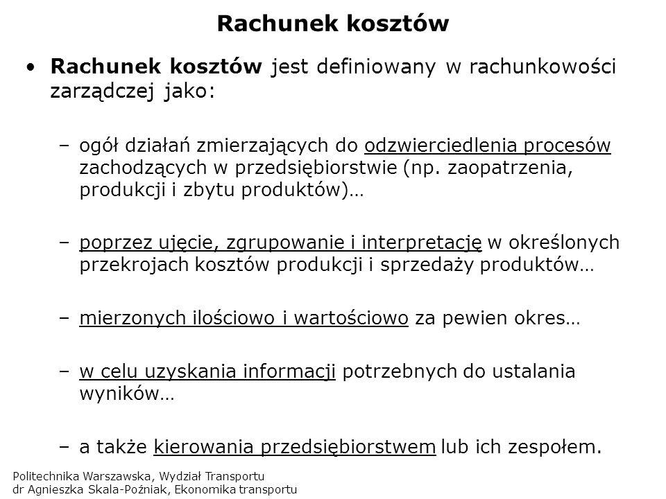 Politechnika Warszawska, Wydział Transportu dr Agnieszka Skala-Poźniak, Ekonomika transportu Koszty stałe i zmienne cd.