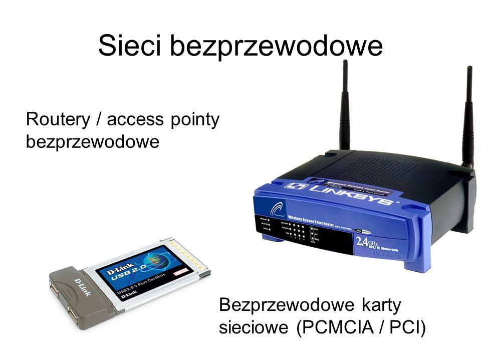Sieci bezprzewodowe Routery / access pointy bezprzewodowe Bezprzewodowe karty sieciowe (PCMCIA / PCI)